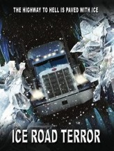 Ice Road Terror (2011) afişi