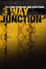 3 Way Junction (2017) afişi
