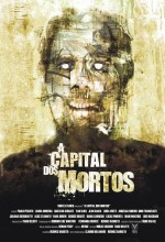 A Capital Dos Mortos (2008) afişi