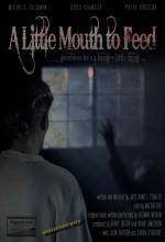 A Little Mouth To Feed (2008) afişi