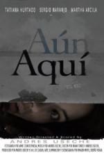 Aún Aquí (2011) afişi