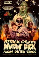 Attack Of The Mutant Dick From Outer Space (2007) afişi