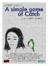 A Simple Game of Catch (2012) afişi