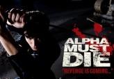 Alpha Must Die (2012) afişi