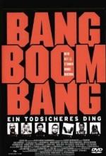 Bang Boom Bang - Ein Todsicheres Ding (1999) afişi