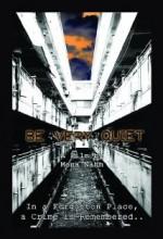 Be Very Quiet (2004) afişi