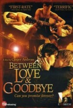 Between Love & Goodbye (2008) afişi