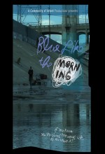 Blue Like The Morning (2009) afişi