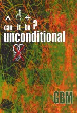 Can ıt Be? Unconditional