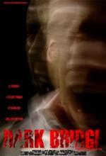 Dark Bridge (2010) afişi