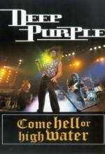 Deep Purple: Come Hell Or High Water (1994) afişi
