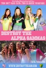 Destroy the Alpha Gammas (2013) afişi