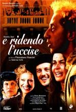 E Ridendo L'uccise (2005) afişi