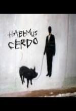 El Perfecto Cerdo (2005) afişi