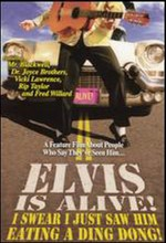 Elvis Is Alive! I Swear I Saw Him Eating Ding Dongs Outside The Piggly Wiggly's (1998) afişi
