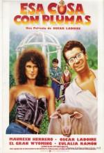 Esa Cosa Con Plumas (1988) afişi
