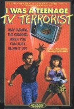 I Was A Teenage Tv Terrorist (1985) afişi
