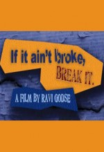 If It Ain't Broke, Break It (2009) afişi