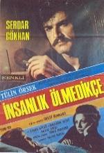 İnsanlık Ölmedikçe (1973) afişi