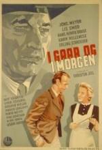 ı Gaar Og I Morgen (1945) afişi