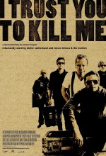 I Trust You To Kill Me (2006) afişi