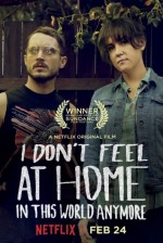 I Don't Feel at Home in This World Anymore (2017) afişi