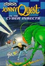 Jonny Quest Versus The Cyber ınsects