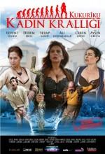 Kukuriku: Kadın Krallığı Film İzle Kukuriku: Kadın Krallığı Full İzle