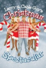 Larry The Cable Guy's Christmas Spectacular (2007) afişi