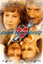 Mai Storie D'amore In Cucina (2004) afişi