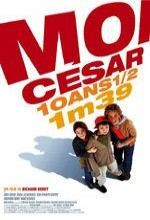 Moi César, 10 Ans 12, 1m39