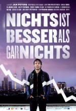 Nichts Ist Besser Als Gar Nichts (2010) afişi