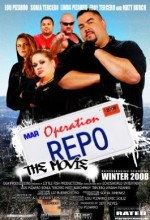 Operation Repo: The Movie (2009) afişi