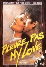 Pleure Pas My Love (1989) afişi