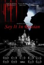 Say It In Russian (2007) afişi