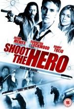 Shoot The Hero (2010) afişi
