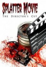 Splatter Movie: The Director's Cut (2008) afişi