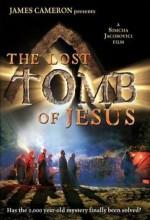 The Lost Tomb Of Jesus (2007) afişi