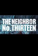 The Neighbor Number 13 (2013) afişi