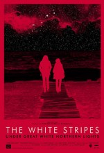 The White Stripes Under Great White Northern Lights (2009) afişi