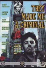They Made Me A Criminal (1939) afişi
