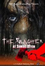 The Slaughter at Sumac Ditch  afişi