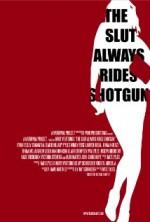 The Slut Always Rides Shotgun (2013) afişi