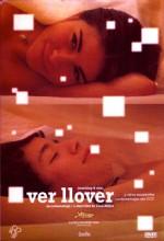 Ver llover (2006) afişi