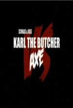 Violent Shit 4: Karl The Butcher Vs Axe