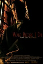 Wake Before I Die (2011) afişi