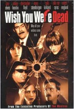 Wish You Were Dead (2002) afişi