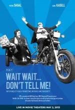 Wait, Wait... Don't Tell Me! (2008) afişi