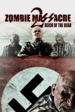 Zombie Massacre 2: Reich of the Dead (2015) afişi