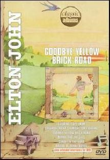 Classic Albums: Elton John - Goodbye Yellow Brick Road